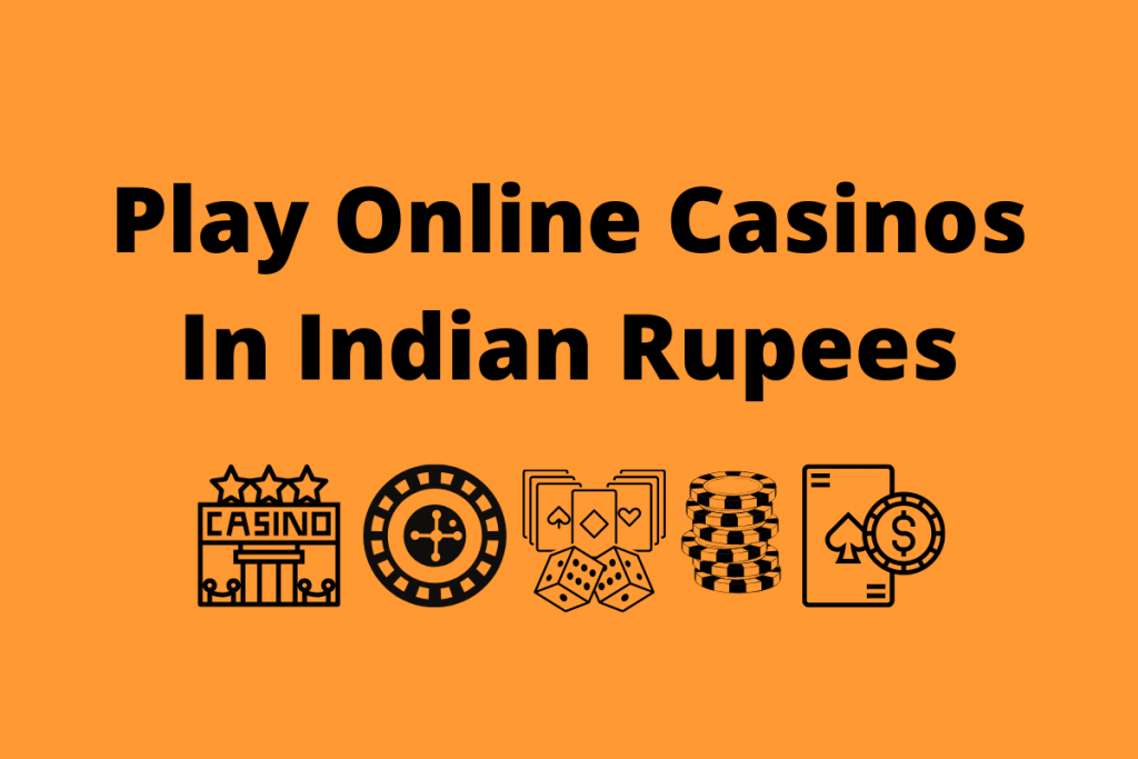 Online casinos in indian rupees